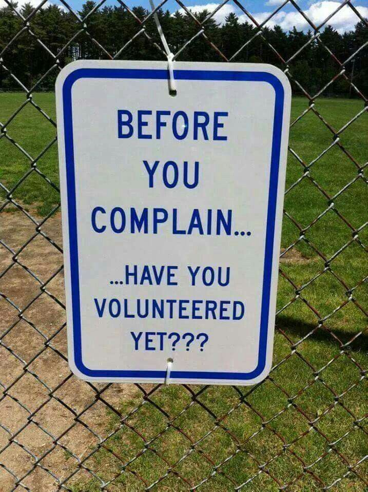 Before You Complain, Have You Volunteered Yet?